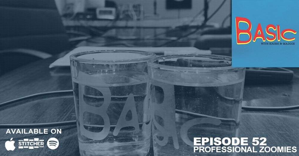 Episode 52: Professional Zoomies