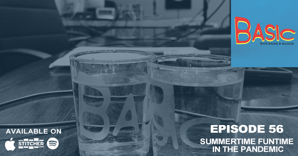 Episode 56: Summertime Funtime in the Pandemic